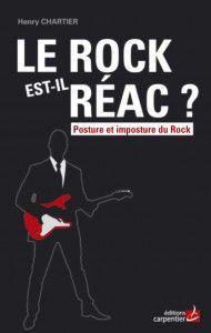 le-rock-est-il-reac-posture-et-imposture-du-rock-henry-chartier-190x300